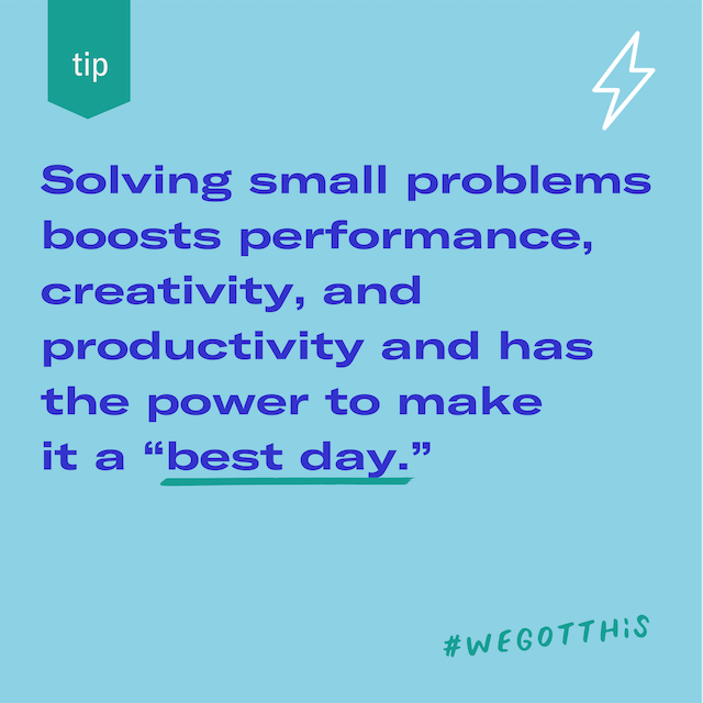 Solving small problems boosts performance, creativity, and productivity